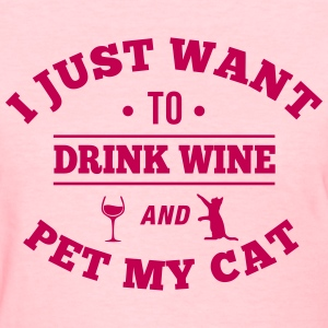 Drink Wine And Pet My Cat Women's T-Shirts - Women's T-Shirt