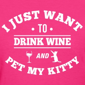 Drink Wine Pet My Kitty Women's T-Shirts - Women's T-Shirt