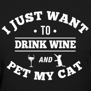 Drink Wine Pet My Cat Women's T-Shirts - Women's T-Shirt