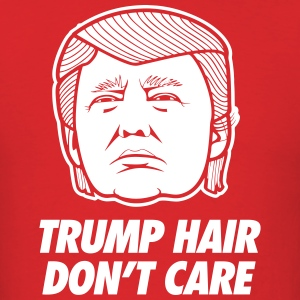 Trump Hair Don't Care T-Shirts - Men's T-Shirt