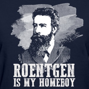 Roentgen Is My Homeboy Women's T-Shirts - Women's T-Shirt