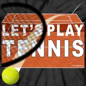 Let's Play Tennis T Shirts, Clay Court T-Shirts - Unisex Tie Dye T-Shirt