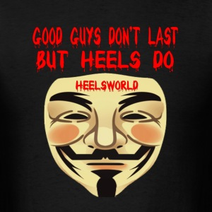 Good Guys Don't Last But HEELS Do - Men's T-Shirt