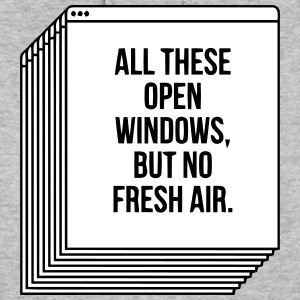 ALL THESE OPEN WINDOWS, BUT NO FRESH AIR. Hoodies - Women's Hoodie