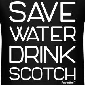 Save Water Drink Scotch, Francisco Evans ™ T-Shirts - Men's T-Shirt