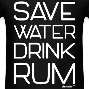 Save Water Drink Rum, Francisco Evans ™ T-Shirts - Men's T-Shirt
