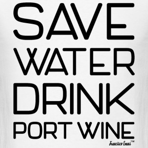 Save Water Drink Port Wine, Francisco Evans ™ T-Shirts - Men's T-Shirt