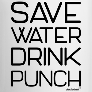Save Water Drink Punch, Francisco Evans ™ Mugs & Drinkware - Coffee/Tea Mug