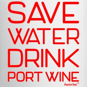 Save Water Drink Port Wine, Francisco Evans ™ Mugs & Drinkware - Coffee/Tea Mug