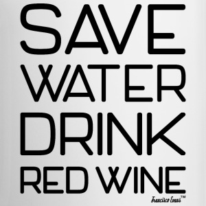 Save Water Drink Red Wine, Francisco Evans ™ Mugs & Drinkware - Coffee/Tea Mug
