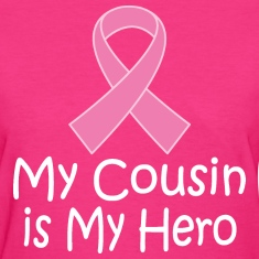 Breast Cancer Cousin Is My Hero Women's T-Shirts