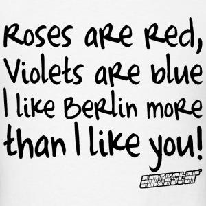 Roses are red Violets are blue I like Berlin T-Shirts - Men's T-Shirt