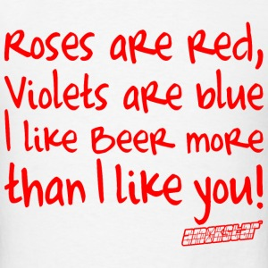 Roses are red Violets are blue I like Beer T-Shirts - Men's T-Shirt