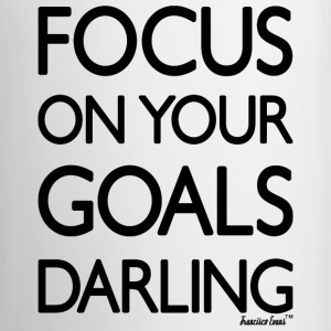 Focus on your goals Darling, Francisco Evans ™ Mugs & Drinkware - Coffee/Tea Mug