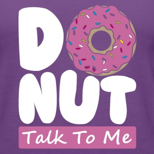 Donut Talk to me - Women's Premium Tank Top
