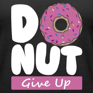 Donut Give Up - Women's Premium Tank Top