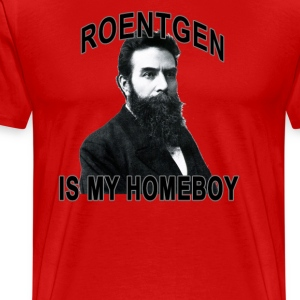 roentgen_is_my_homeboy_ - Men's Premium T-Shirt
