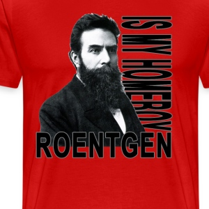 roentgen_is_my_homeboy - Men's Premium T-Shirt