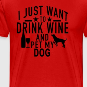 drink_wine_and_pet_my_dog - Men's Premium T-Shirt