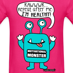 Motivational Monster I'm healthy, Wishllywood ™ T-Shirts - Men's T-Shirt