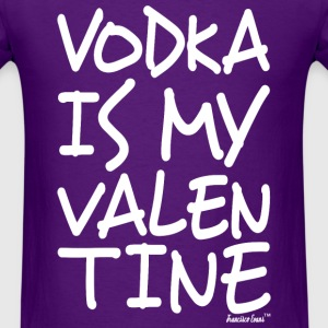 Vodka is my Valentine, Francisco Evans ™ T-Shirts - Men's T-Shirt