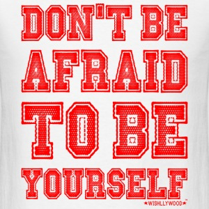 Don't be afraid to be Yourself, Wishllywood ™ T-Shirts - Men's T-Shirt