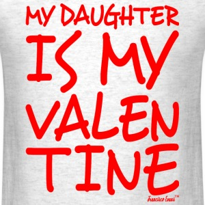 My Daughter is my Valentine, Francisco Evans ™ T-Shirts - Men's T-Shirt