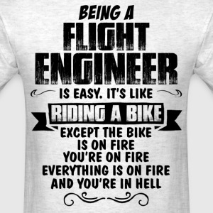 Being A Flight Engineer... T-Shirts - Men's T-Shirt