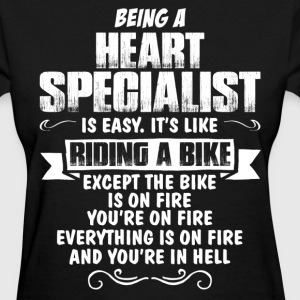 Being A Heart Specialist... Women's T-Shirts - Women's T-Shirt