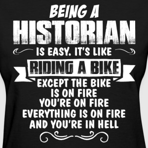 Being A Historian... Women's T-Shirts - Women's T-Shirt