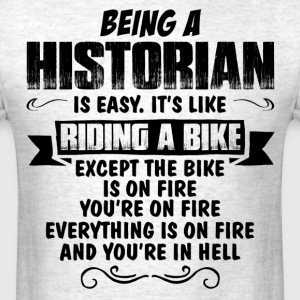Being A Historian... T-Shirts - Men's T-Shirt