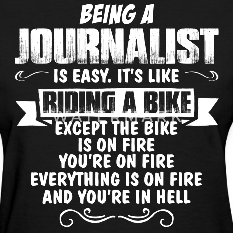 Being A Journalist... Women's T-Shirts - Women's T-Shirt