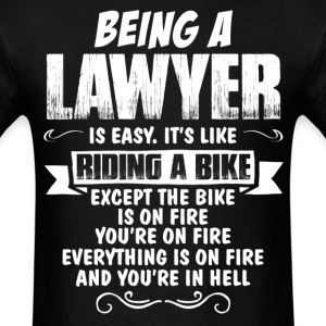 Being A Lawyer ... T-Shirts - Men's T-Shirt