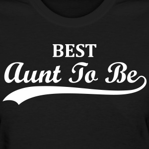Best Aunt To Be Baby Expecting Design Women's T-Shirts - Women's T-Shirt