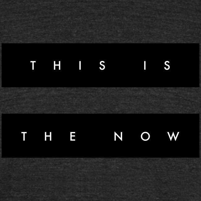 'this is the now' shirt