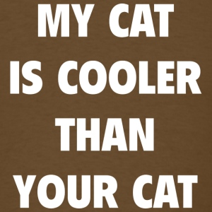 My Cat Is Cooler Than Your Cat - Men's T-Shirt