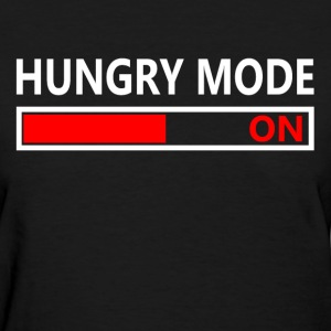 Hungry Mode ON FUNNY Women's T-Shirts - Women's T-Shirt