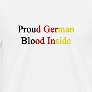 proud_german_blood_inside T-Shirts - Men's Premium T-Shirt