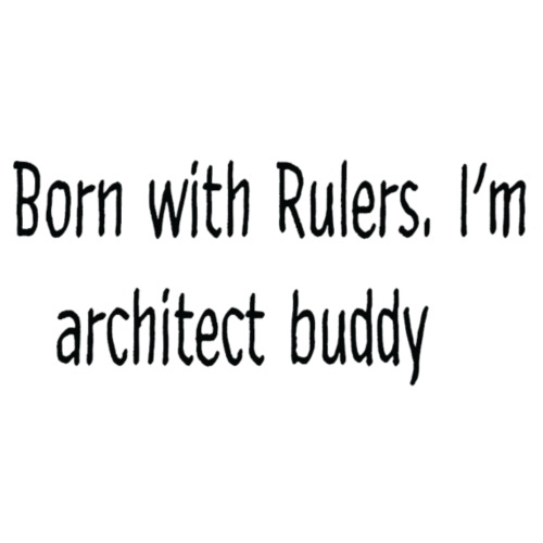 Born with rulers