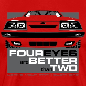 Four Eyes are Better than Two Fox Body Ford Mustan - Men's Premium T-Shirt