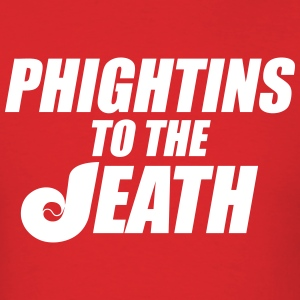 Phightins to the Death T-Shirts - Men's T-Shirt