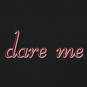 dare me - Women's T-Shirt