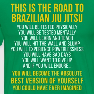 Jiu Jitsu The road to BJJ Martial Arts T Shirt T-Shirts - Men's Premium T-Shirt