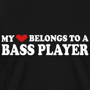 MY HEART BELONGS TO A BASS PLAYER - Men's Premium T-Shirt