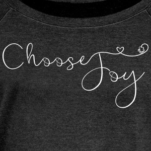 Women's Choose Joy Wideneck Sweatshirt - Women's Wideneck Sweatshirt