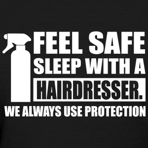 Feel safe sleep with a hairdresser T-shirts - T-shirt pour femmes