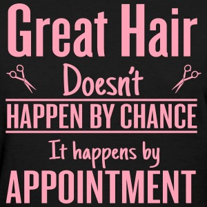 great hair happen by appointment Women's T-Shirts - Women's T-Shirt