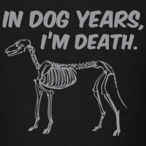 In Dog Years, I'm Death - Men's T-Shirt