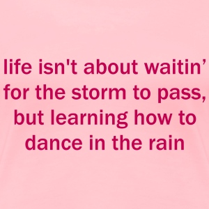 dance in the rain - Women's Premium T-Shirt