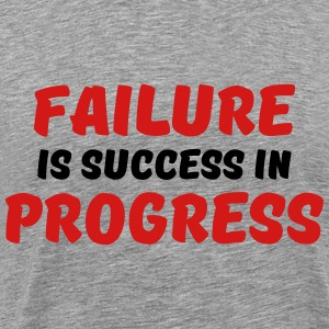 Failure is success in progress T-Shirts - Men's Premium T-Shirt